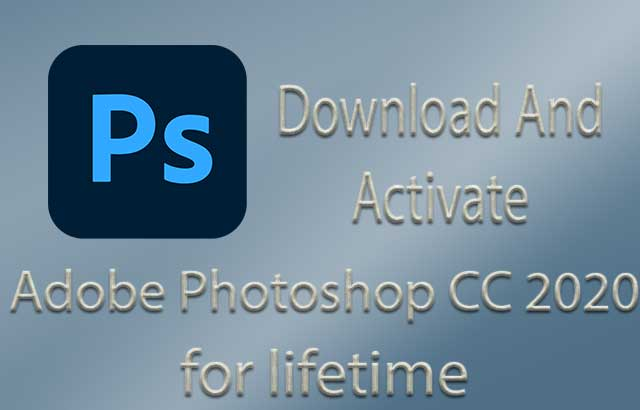 Download And Activate Photoshop CC 2020