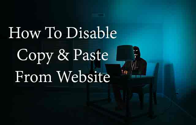 Read more about the article How To Disable Copy And Paste On WordPress And Blogger